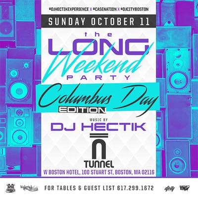 Tablelist   Buy Tickets and Tables to Columbus Day Party ft. Dj Hectik at  Tunnel Boston